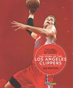 The story of the Los Angeles Clippers /  Jim Whiting. - Jim Whiting.