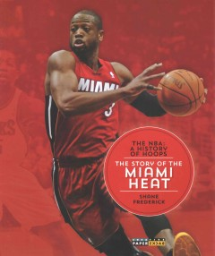 The story of the Miami Heat /  Shane Frederick. - Shane Frederick.