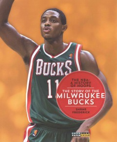 The story of the Milwaukee Bucks /  Shane Frederick. - Shane Frederick.