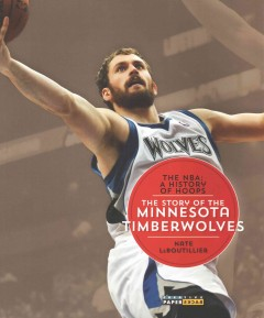 The story of the Minnesota Timberwolves /  Nate LeBoutillier. - Nate LeBoutillier.