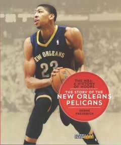 The story of the New Orleans Pelicans /  Shane Frederick. - Shane Frederick.