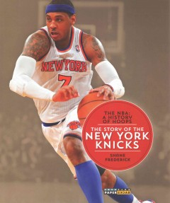 The story of the New York Knicks /  Shane Frederick. - Shane Frederick.