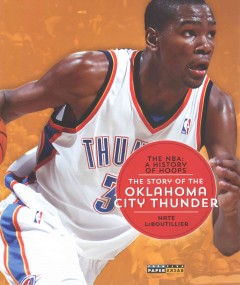The story of the Oklahoma City Thunder /  Nate LeBoutillier. - Nate LeBoutillier.