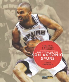 The story of the San Antonio Spurs /  Shane Frederick. - Shane Frederick.