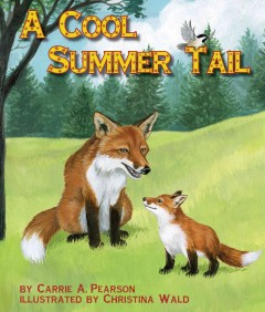 A cool summer tail - by Carrie A. Pearson ; illustrated by Christina Wald.