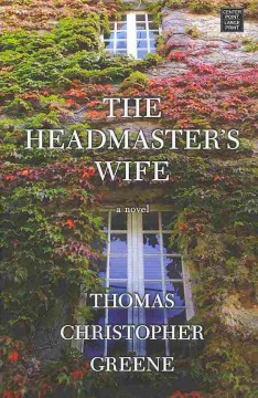 The headmaster's wife - Thomas Christopher Greene.