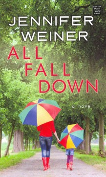 All fall down - Jennifer Weiner.