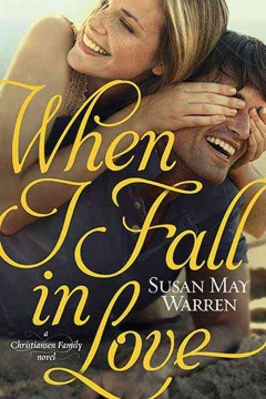 When I fall in love - Susan May Warren.