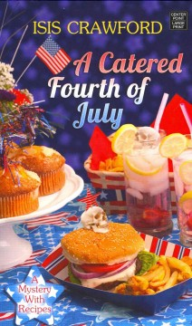 A catered Fourth of July : a mystery with recipes - Isis Crawford.