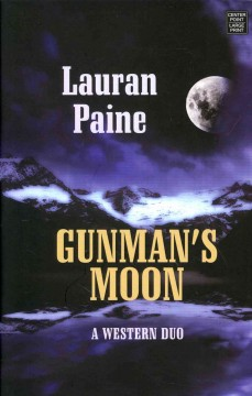 Gunman's moon : a western duo - Lauran Paine.