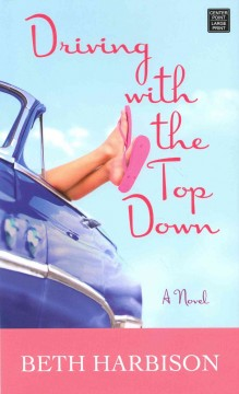 Driving with the top down - Beth Harbison.