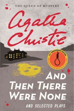 And then there were none and selected plays - Agatha Christie.