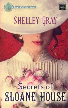 Secrets of Sloane House - Shelley Gray.