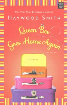Queen bee goes home again - Haywood Smith.