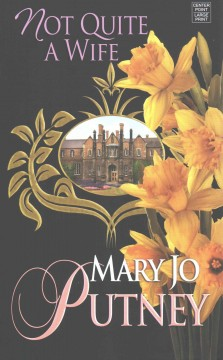 Not quite a wife - Mary Jo Putney.