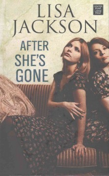 After she's gone /  Lisa Jackson.
