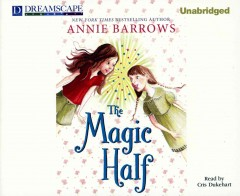 The magic half - Annie Barrows.