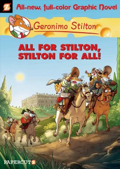 All for Stilton, Stilton for all! /  by Geronimo Stilton ; story by Michele Foschini and Leonardo Favia ; script by Leonardo Favia ; illustrations by Federica Salfo ; color by Mirka Andolfo ; Nanette McGuinness, translation. - by Geronimo Stilton ; story by Michele Foschini and Leonardo Favia ; script by Leonardo Favia ; illustrations by Federica Salfo ; color by Mirka Andolfo ; Nanette McGuinness, translation.