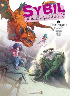 Sybil the backpack fairy 5, The dragon's dance /  Michel Rodrigue, author ; Dalena & Manuela Razzi, artists. - Michel Rodrigue, author ; Dalena & Manuela Razzi, artists.