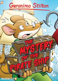Geronimo Stilton 17 : The Mystery of the Pirate Ship