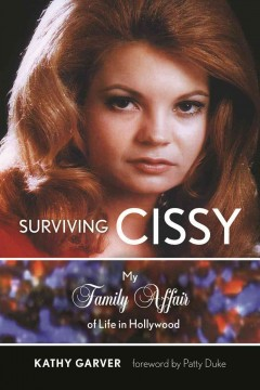 Surviving Cissy : My Family Affair of Life in Hollywood