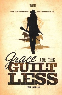 Grace and the Guiltless - by Erin Johnson.