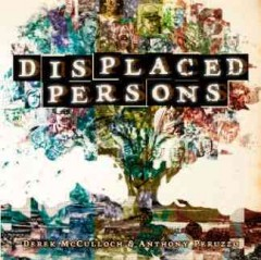 Displaced persons - written by Derek McCulloch ; drawn, colored & lettered by Anthony Peruzzo ; design by John Roshell of Comicraft.