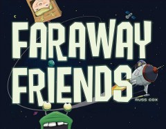 Faraway friends /  written and illustrated by Russ Cox. - written and illustrated by Russ Cox.