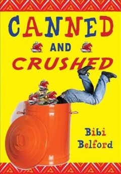 Canned and crushed /  Bibi Belford. - Bibi Belford.