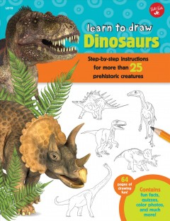 Learn to draw dinosaurs : step-by-step instructions for more than 25 prehistoric creatures / illustrated by Robbin Cuddy. - illustrated by Robbin Cuddy.