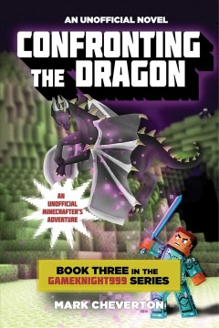 Confronting the Dragon : An Unofficial Minecrafter's Adventure