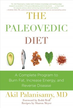 Paleovedic Diet : A Complete Program to Burn Fat, Increase Energy, and Reverse Disease