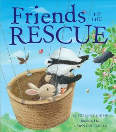 Friends to the rescue /  by Suzanne Chiew ; illustrated by Caroline Pedler. - by Suzanne Chiew ; illustrated by Caroline Pedler.