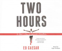 Two hours : the quest to run the impossible marathon / Ed Caesar. - Ed Caesar.
