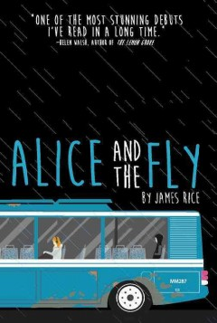 Alice and the fly /  by James Rice.