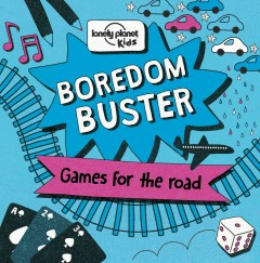 Boredom buster : games for the road / Nicola Baxter. - Nicola Baxter.