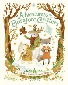 Adventures with barefoot critters - an ABC book by Teagan White.