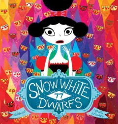 Snow White and the 77 dwarfs /  Davide Cali ; illustrated by Raphaëlle Barbanègre. - Davide Cali ; illustrated by Raphaëlle Barbanègre.