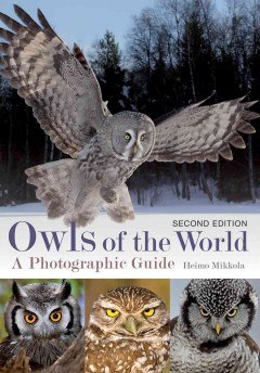 Owls of the world : a photographic guide - Heimo Mikkola.