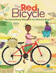 The red bicycle : the extraordinary story of one ordinary bicycle / written by Jude Isabella ; illustrated by Simone Shin. - written by Jude Isabella ; illustrated by Simone Shin.