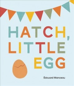 Hatch, little egg - Édouard Manceau.