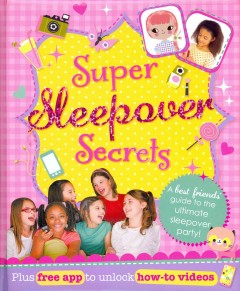 Super sleepover secrets - written by Sasha Morton ; illustrated by Kat Kalindi Cameron.