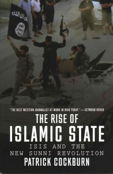 The rise of Islamic State : ISIS and the new Sunni revolution / Patrick Cockburn. - Patrick Cockburn.