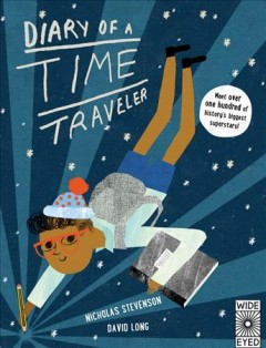 Diary of a time traveler /  Nicholas Stevenson, David Long. - Nicholas Stevenson, David Long.
