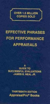 Effective phrases for performance appraisals : a guide to successful evaluations - James E. Neal Jr.