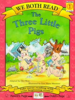 The three little pigs /  adapted by Dev Ross ; illustrated by Erin Marie Mauterer. - adapted by Dev Ross ; illustrated by Erin Marie Mauterer.