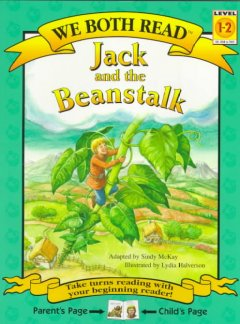 Jack and the beanstalk /  adapted by Sindy McKay ; illustrated by Lydia Halverson. - adapted by Sindy McKay ; illustrated by Lydia Halverson.