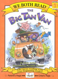 The big tan van /  by Sindy McKay ; illustrated by Meredith Johnson. - by Sindy McKay ; illustrated by Meredith Johnson.