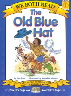 The old blue hat /  by Dev Ross ; illustrated by Meredith Johnson. - by Dev Ross ; illustrated by Meredith Johnson.