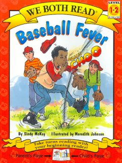Baseball fever /  by Sindy McKay ; illustrated by Meredith Johnson. - by Sindy McKay ; illustrated by Meredith Johnson.